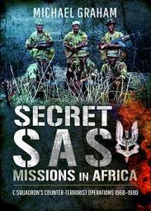 Secret SAS Missions in Africa: C Squadrons Counter-Terrorist Operations 1968 - 1980 (Michael Graham )