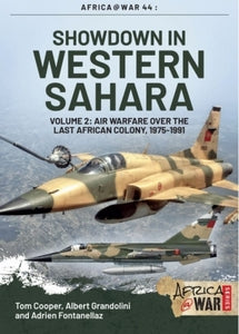 SHOWDOWN IN WESTERN SAHARA: VOL 2 - AIR WARFARE OVER THE LAST AFRICAN COLONY, 1975-1991