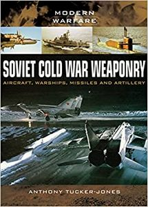 Soviet Cold War Weaponry: Aircraft, Warships, Missiles and Artillery (eBook)