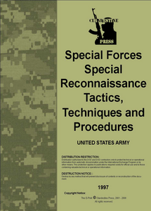 Field Manual: Special Forces: Special Reconnaissance Tactics, Techniques & Procedures  ***eBook, 224 pages***