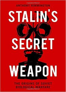 Stalin's Secret Weapon: The Origins of Soviet Biological Warfare (eBook)