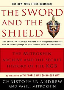 The Sword and the Shield: The Mitrokhin Archive and the Secret History of the KGB-OCR   ***eBook, 753 pages***