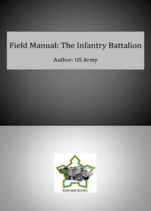 Field Manual: The Infantry Battalion (eBook)