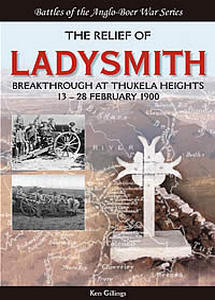 The Relief Of Ladysmith Break Through At Thukela Heights - Ken Gillings