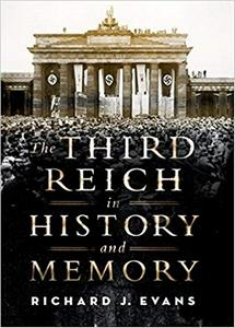 The Third Reich: In History and Memory - Richard Evans (eBook)