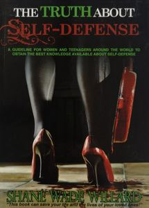 The Truth About Self-Defense - Shane Willard