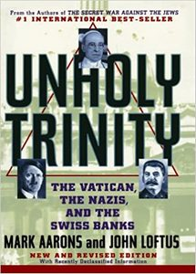 Unholy Trinity: The Vatican, The Nazis, and The Swiss Banks  (eBook)