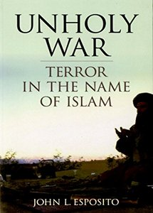 Unholy War: Terror in the Name of Islam (eBook)