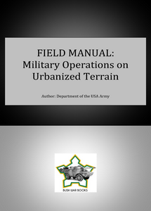 Field Manual: Military Operations on Urbanized Terrain ***eBook, 180 pages***