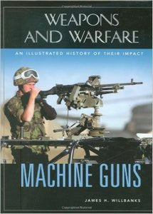 WEAPONS & WARFARE: Machine Guns  ***eBook, 284 pages***