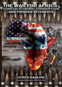 The War For Africa: Conflict, Crime, Corruption and Foreign Interests - Eeben Barlow (LIMITED EDITION - HARDCOVER & SIGNED)