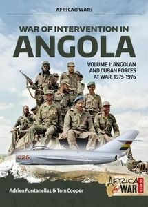 War of Intervention in Angola - Volume 1: Angolan and Cuban Forces at War, 1975-1976