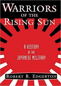 Warriors of the Rising Sun: A History of the Japanese Military (eBook)