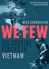 We Few: US Special Forces in Vietnam (eBook)