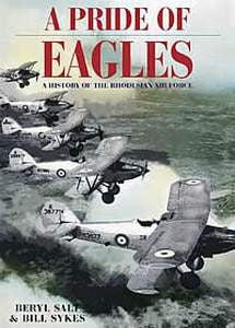 Pride Of Eagles: A History Of The Rhodesian Air Force - Beryl Salt