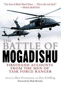 The Battle of Mogadishu: First Hand Accounts From the Men of Task Force Ranger (eBook)