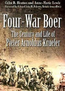 Four-War Boer: The Century And Life Of Pieter Arnoldus Krueler