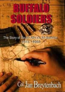 Buffalo Soldiers: The Story Of South Africa's 32 Battalion: 1975-1993   -   Col Jan Breytenbach