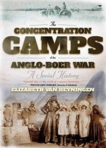 The Concentration Camps Of The Anglo-Boer War: A Social History   -   Elizabeth Van Heyningen