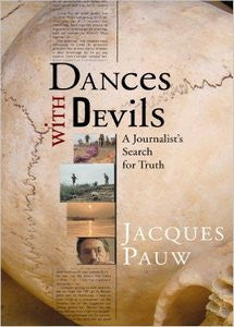 Dances with Devils: A Journalist's Search for Truth - Jacques Pauw