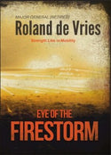 Eye Of The Firestorm: Memoirs Of A Military Commander - Maj Gen Roland de Vries (Signed & Hardcover)