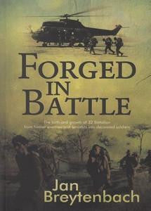 Forged in Battle: The Birth and Growth of 32 Battalion   - Col Jan Breytenbach