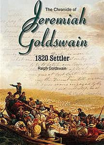 The Chronicle of Jeremiah Goldswain: 1820 Settler   -    Ralph Goldswain