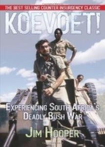 Koevoet!: Experiencing South Africa's Deadly Bush War - Jim Hooper (SIGNED)