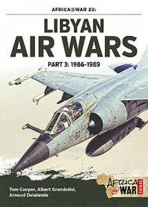 Libyan Air Wars: Part 3 1986-1989 (Tom Cooper, Albert Grandolini & Arnaud Delalande)