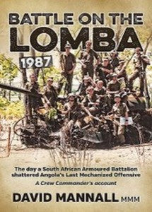 Battle On The Lomba 1987: A Crew Commander's Account   -   David Mannall