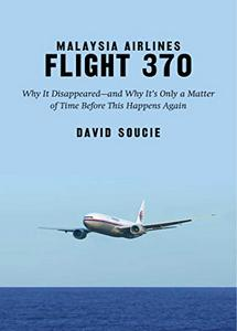 Malaysia Airlines Flight 370: Why It Disappeared? (eBook)
