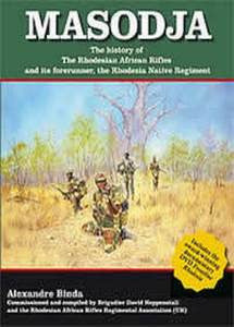 Masodja: The History Of The Rhodesian African Rifles And Its Forerunner, The Rhodesia Native Regiment   -   Alex Binda