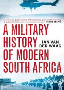 A Military History of Modern South Africa - Ian van der Waag