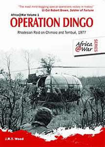 Operation Dingo: Rhodesian Raid On Chimoio And Tembue 1977   -   JRT Wood