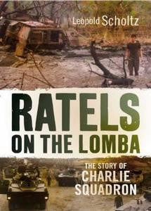 Ratels On The Lomba: The Story Of Charlie Squadron - Leopold Scholtz
