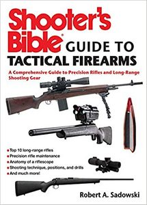 Shooter's Bible: Guide to Tactical Firearms - A Comprehensive Guide to Precision Rifles and Long-Range Shooting Gear (eBook)
