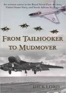 From Tailhooker to Mudmover: An Autobiography - Brig Gen (Ret) Dick Lord