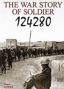 The War Story of Soldier 124280   -   Mike Sadler