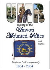 History Of The Umvoti Mounted Rifles (1864 - 2004) - Mark Coghlan