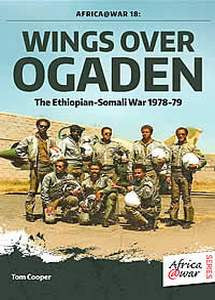 Wings Over Ogaden: The Ethiopian-Somali War 1978-79 - Tom Cooper