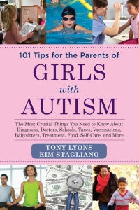 101 Tips for Parents of Girls with Autism by Tony Lyons and Kim Stagliano