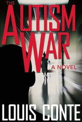 Autism War by Louis Conte