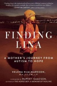 Finding Lina: A Mother's Journey form Autism to Hope by Helena Hjalmarsson