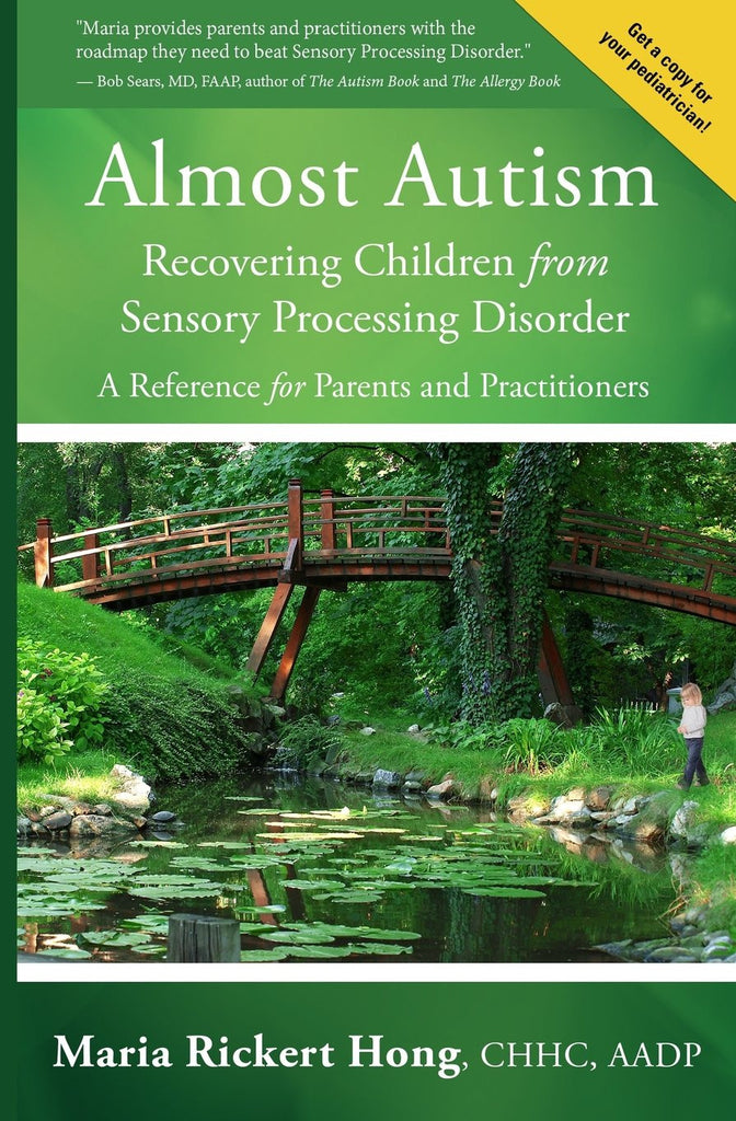 Almost Autism: Recovering Children from Sensory Processing Disorder: A Reference for Parents and Practitioners by Maria Rickert Hong  (Author)