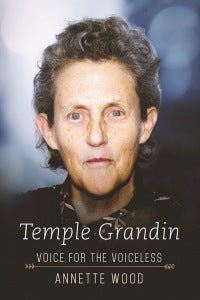 Temple Grandin: Voice for the Voiceless by Annette Wood