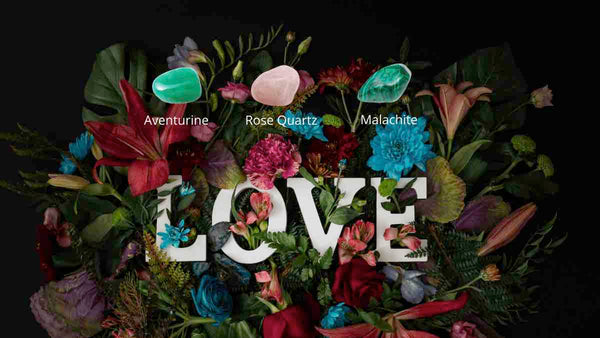 Crystals—particularly aventurine, rose quartz, and malachite—help open you up to love