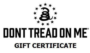 Don't Tread On Me Gift Certificates $25, $50, $75, $100 - Don't Tread On Me