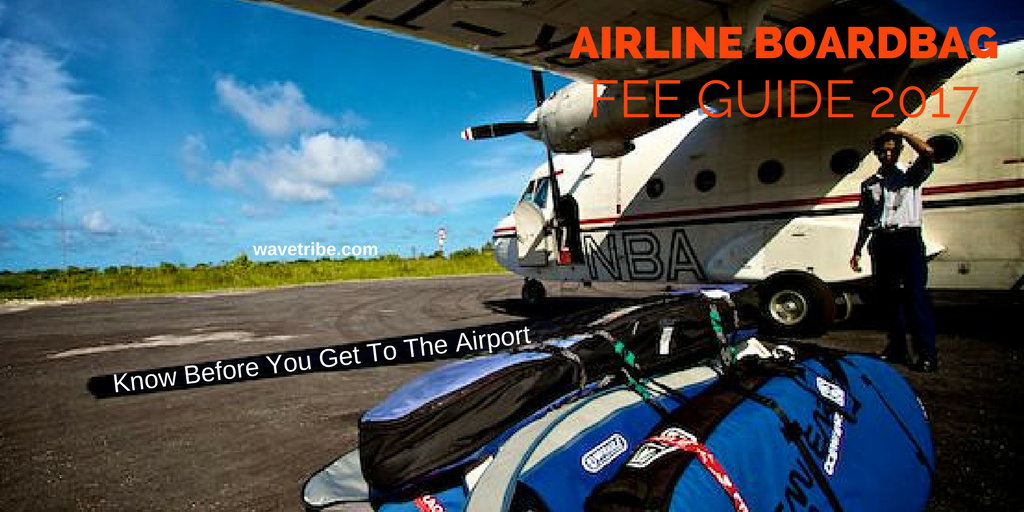 Airline Surfboard Travel Bag Fee Guide