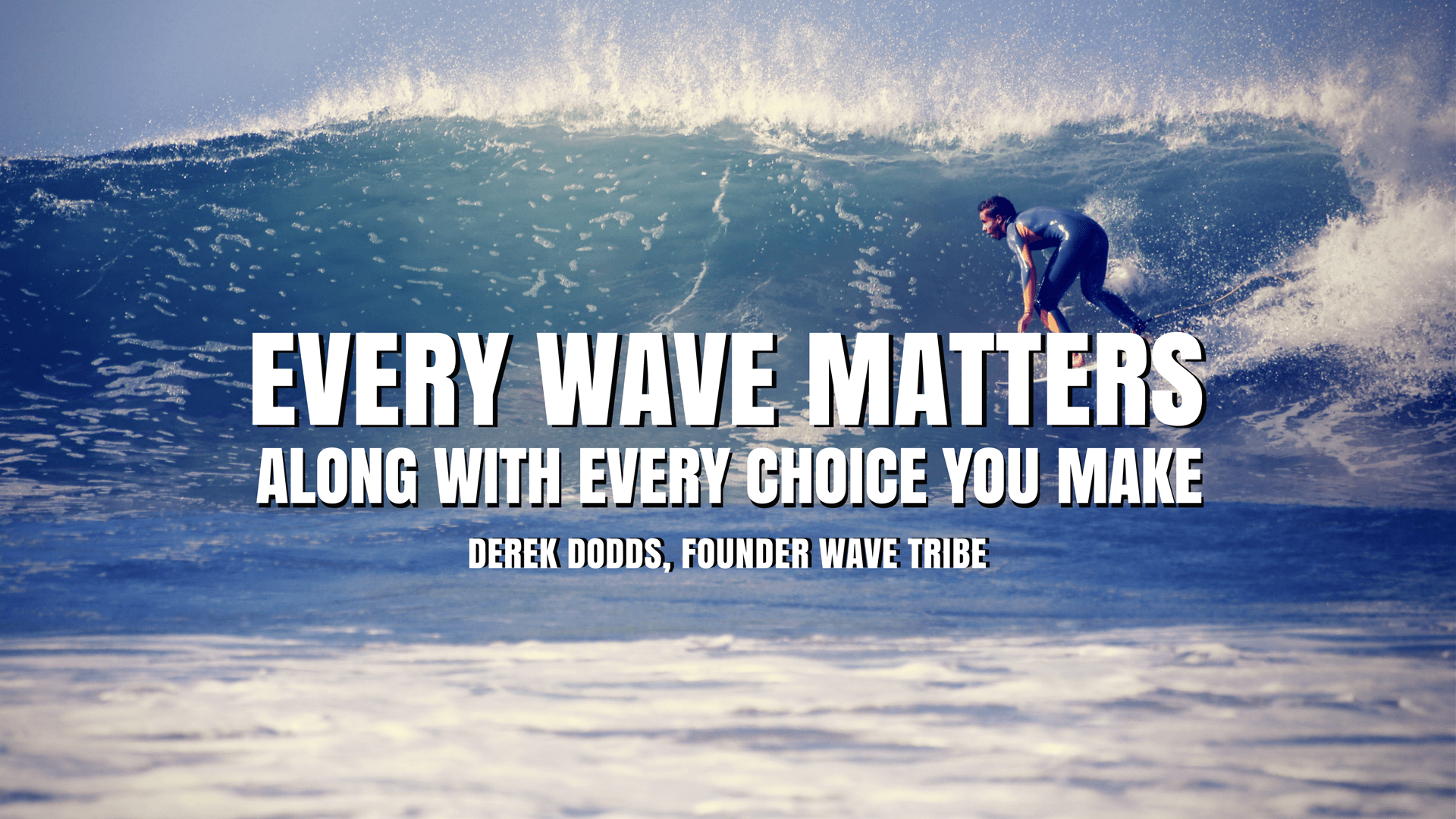 Wave Tribe Matters