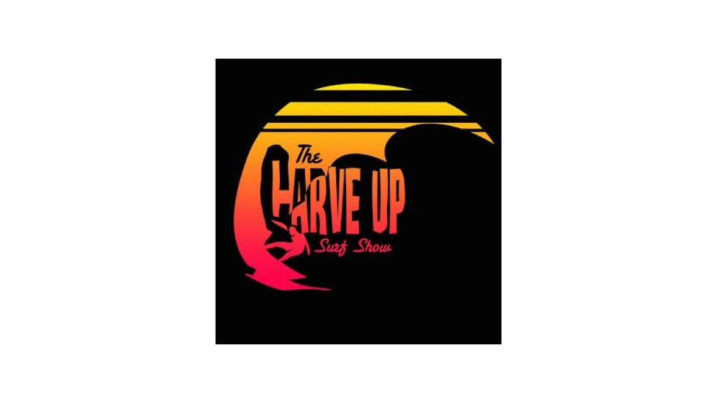 The Carve Up Surf Show Podcast